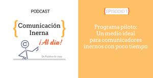 Podcast Comunicación Interna al día. [Escucha esta nueva serie]