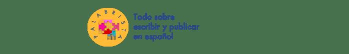 Palabrista - Todo sobre escribir y publicar en español