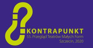 Kontrapunkt. Przegląd Teatrów Małych Form. Szczecin 2020