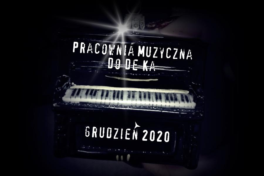 klawisze pianina z napisem PRACOWNIA MUZYCZNA DODEKA GRUDZIEN 2020