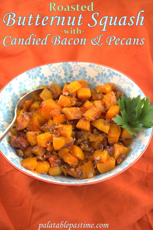 Roasted Butternut Squash with Candied Bacon and Pecans