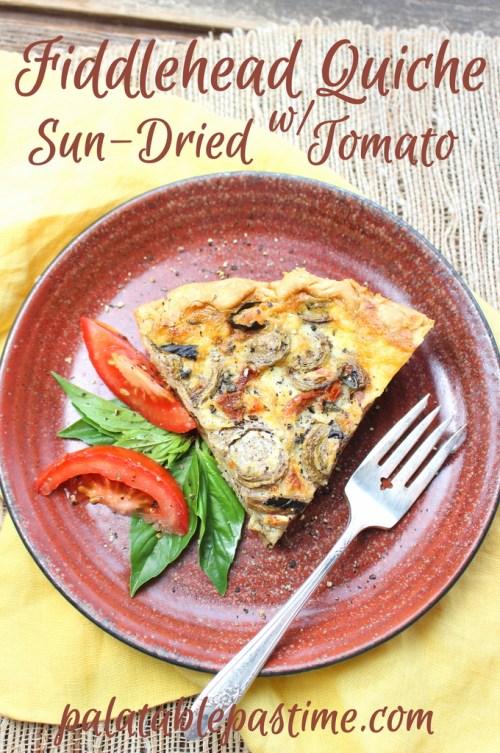 Fiddlehead, Sun-Dried Tomato and Basil Quiche #BrunchWeek