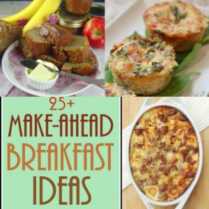 25+ Make-Ahead Breakfast Recipes