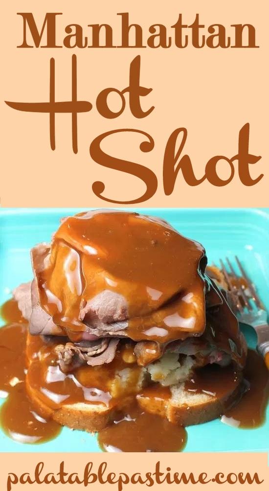 Manhattan Hot SHot Sandwich (open faced roast beef)