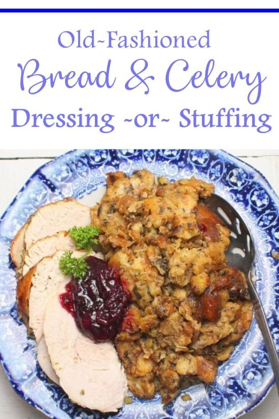 Old-Fashioned Bread and Celery Dressing or Stuffing