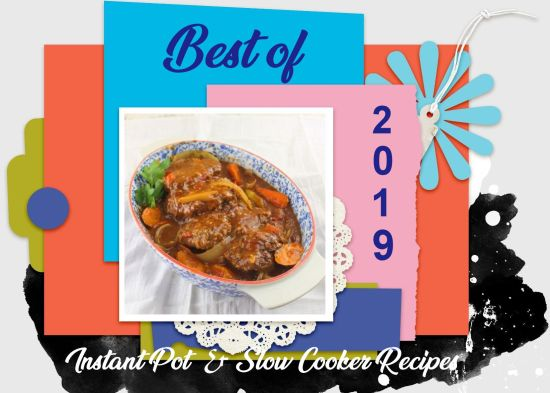 Best Slow Cooker and Instant Pot Recipes 2019