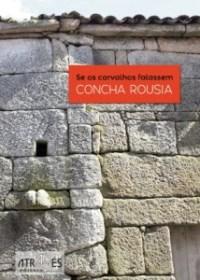 Se os carvalhos falassem é um livro de Concha Rousia