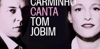 Carminho e Tom Jobim