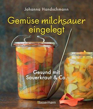 Gemüse milchsauer eingelegt: Gesund mit Sauerkraut und Co. -