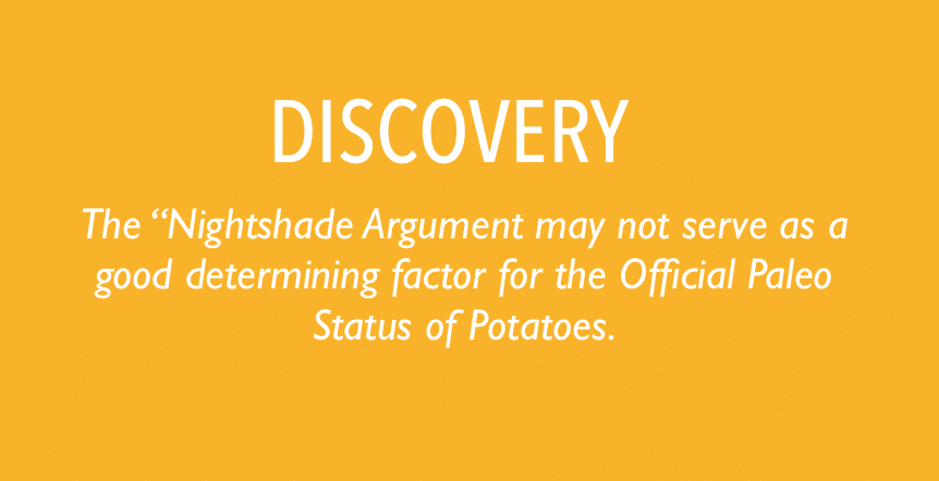 """The """"Nightshade Argument may not serve as a good determining factor for the Official Paleo Status of Potatoes."""