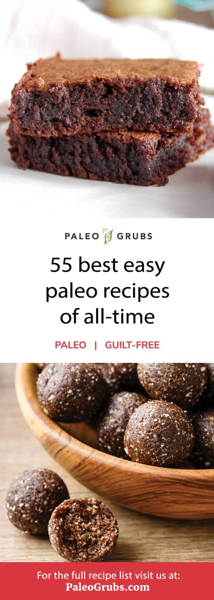 55 Easy Paleo Recipes- the best dinners, breakfasts, desserts and snacks.
