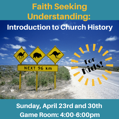 Faith Seeking Understanding For Kids, Church History