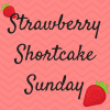 Strawberry Shortcake Sunday