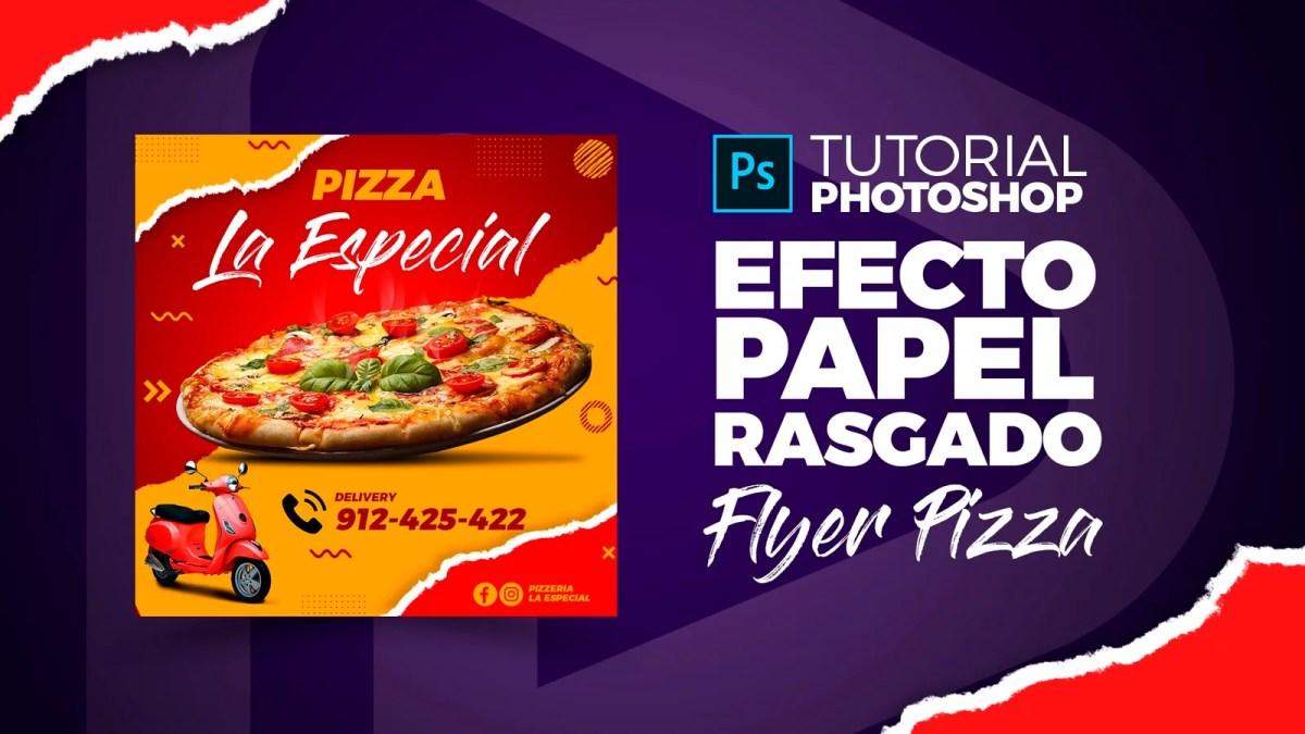 Photoshop Tutorial Efecto Papel Rasgado en Flyer Comida Pizza + Plantilla