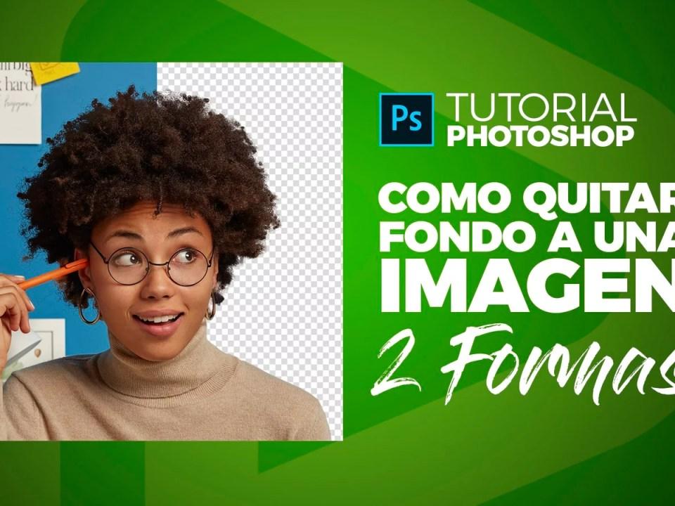 Tutorial Photoshop Quitar fondo a una Imagen