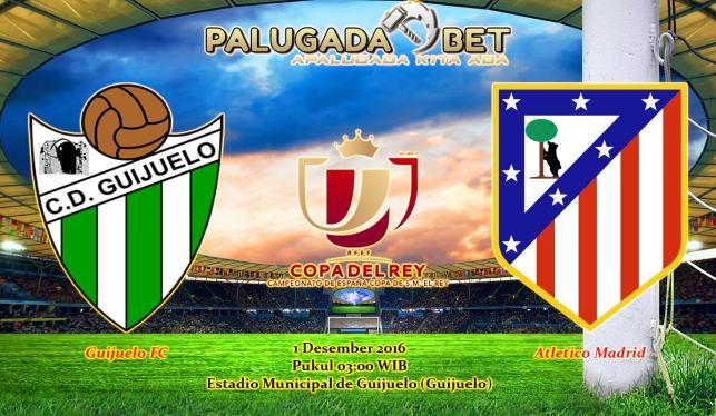 Prediksi Guijuelo vs Atletico Madrid (Copa Del Rey) 1 Desember 2016 - PLG