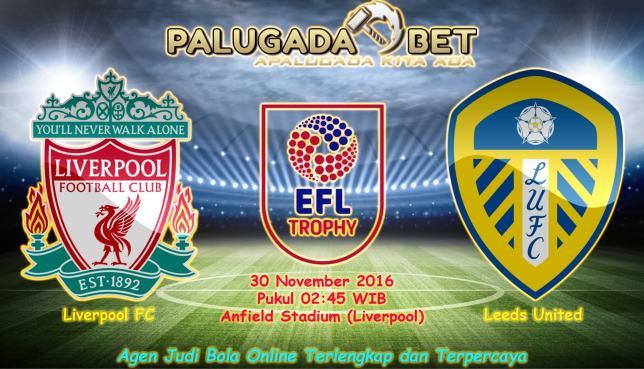 Prediksi Liverpool vs Leeds United (Piala Liga Inggris) 30 November 2016 - PLG