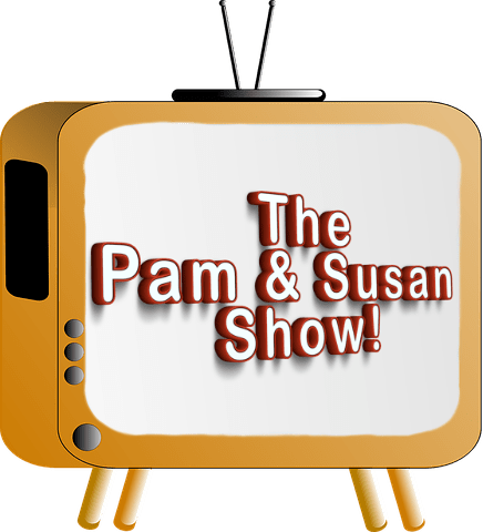 Pam and Susan Show