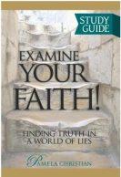 Examine Your Faith! Study Guide