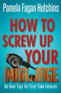 Book Cover: How to Screw Up Your Marriage