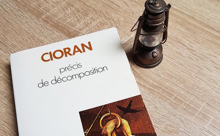 Emil Cioran, Précis de décomposition : de l'appétit de primer à l'Art de Pourrir