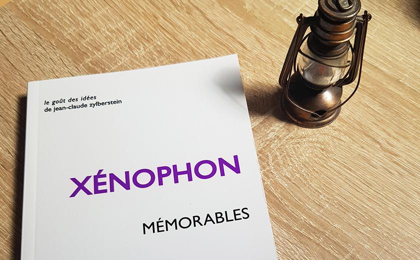 Xénophon, Mémorables – Se gouverner soi-même avant de prétendre gouverner les autres