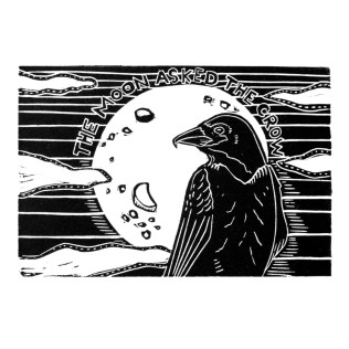 The Moon asked the Crow (2018)
