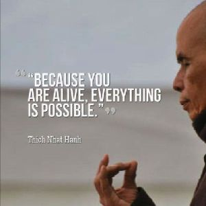 because-you-are-alive-everything-is-possible