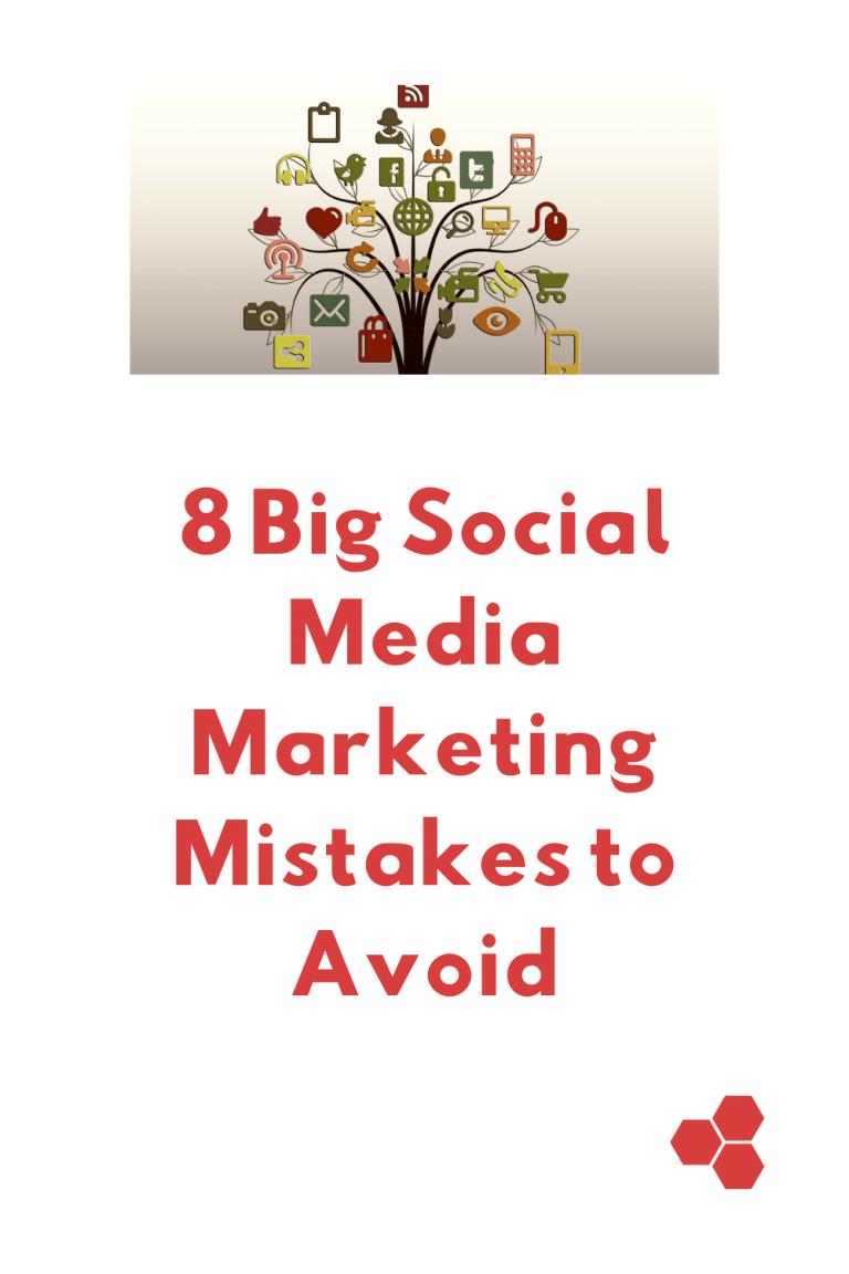 8 Big Social Media Marketing Mistakes to Avoid