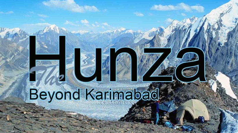 The Hunza beyond Karimabad – Pictorial