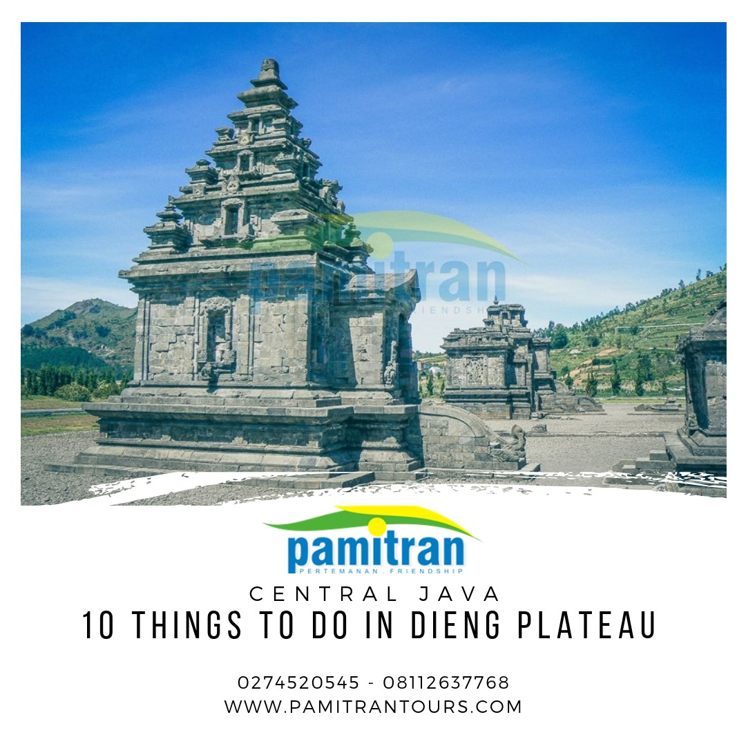 Dieng Plateau Wonosobo Things To Do In Pamitran Tour Plateu Tourspamitran Tours Experience Luxury Private Indonesia With