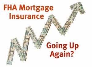 FHA Mortgage Insurance Premium Going Up
