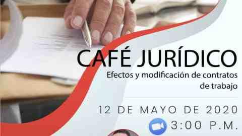 CAFÉ JURÍDICO: EFECTOS Y MODIFICACIÓN DE CONTRATOS DE TRABAJO