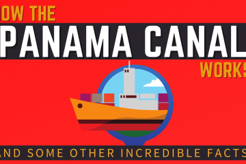 How The Panama Canal Works and Some Other Incredible Facts