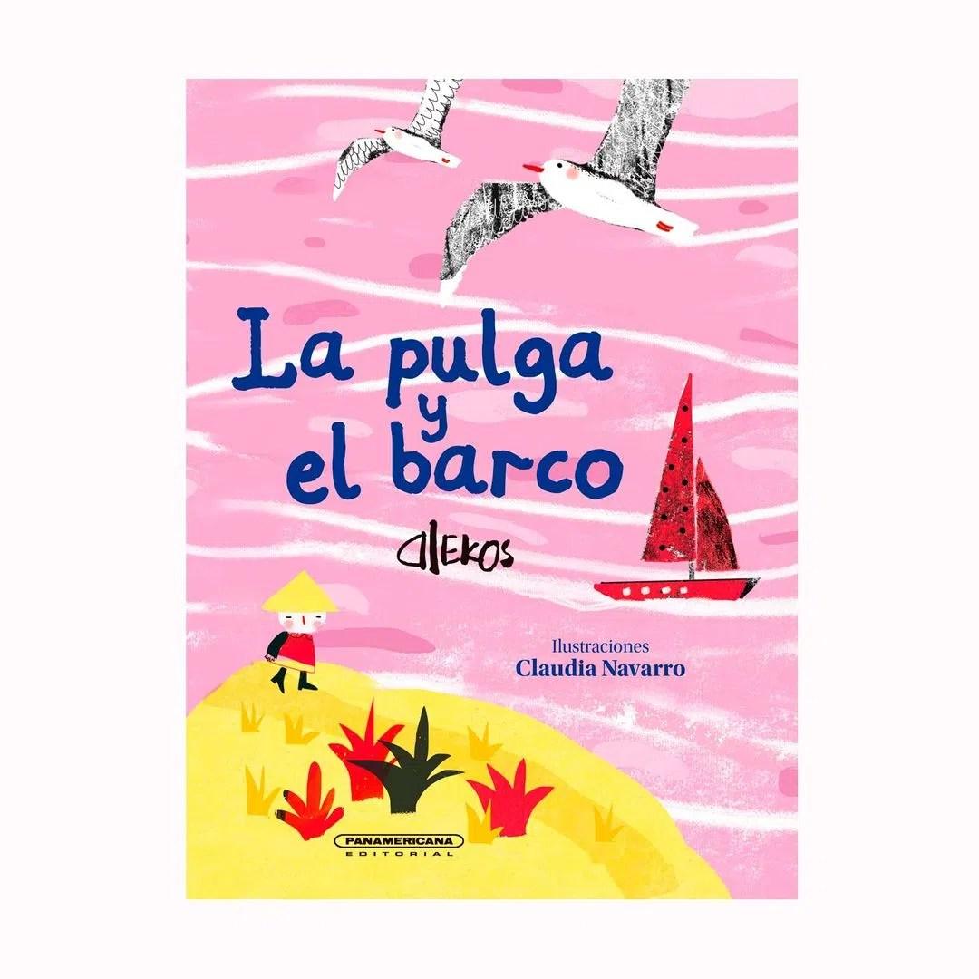 """""""La pulga y el barco"""", de Alekos, con ilustraciones de Claudia Navarro."""