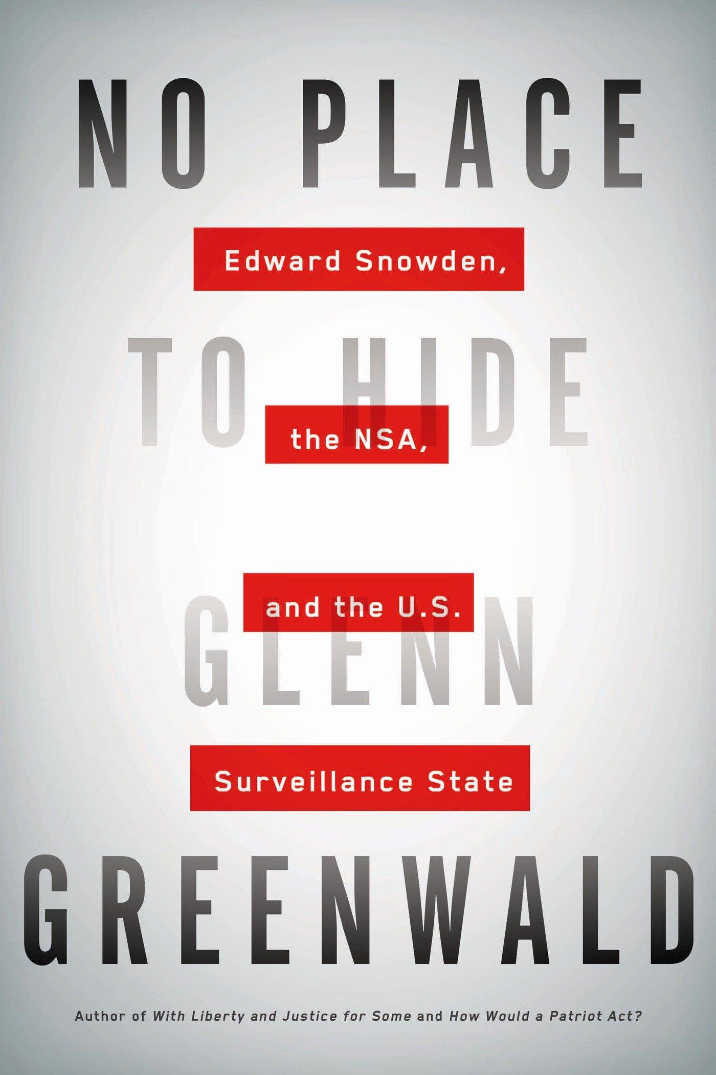 Glenn Greenwald's No Place to Hide