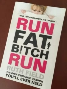Run fat b!tch run by Ruth Field