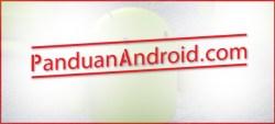 Panduan Android; Kami ada bukan mengada-ada