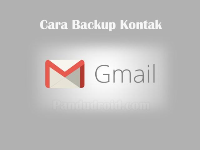 Cara Backup Kontak Telepon, Akun Gmail