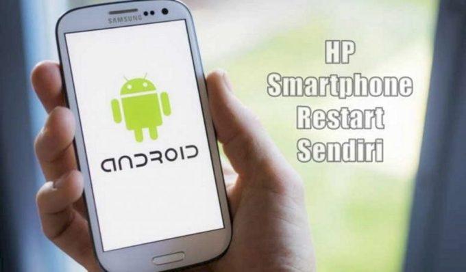 Cara Mengatasi HP Restart Sendiri