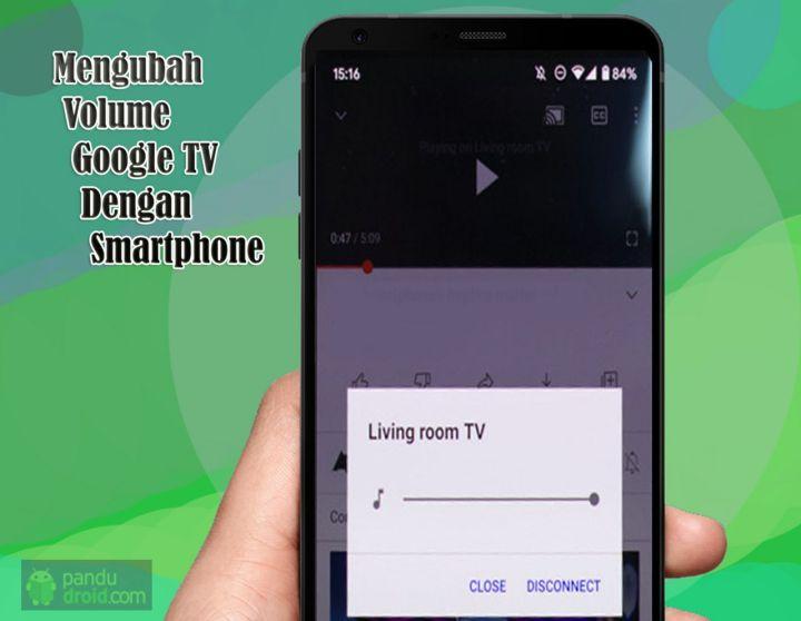 Mengubah Volume Google TV Dengan Smartphone
