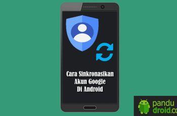 Cara Sinkronasi Akun Google Di Android