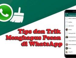 Tips dan Trik Mudah Menghapus Pesan di WhatsApp