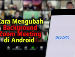 Begini Cara Mengubah Background Zoom Meeting di Android
