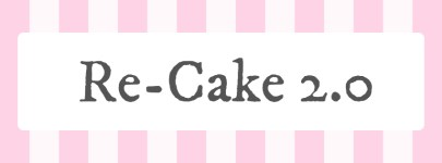 Re-Cake2.0