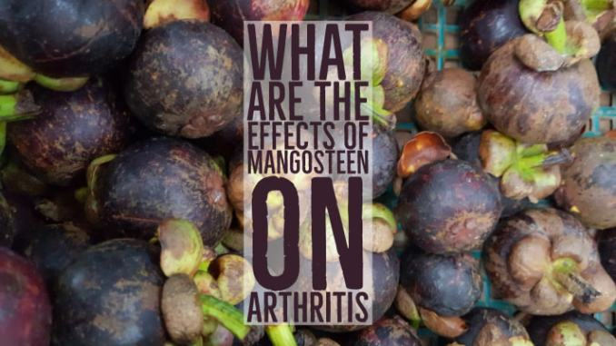 What Are The Effects Of Mangosteen On Arthritis