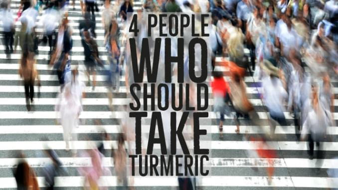 People Who Need To Take Turmeric