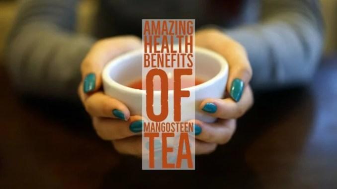 Amazing Health Benefits Of Mangosteen Tea
