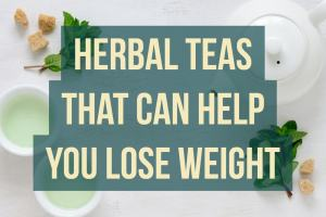 Herbal Teas That Can Help You Lose Weight