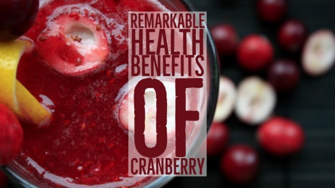 Remarkable Health Benefits of Cranberry